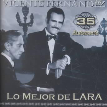 35 ANIVERSARIO LOMEJOR DE LARA BY FERNANDEZ,VICENTE (CD)
