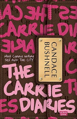 The Carrie Diaries By Bushnell, Candace