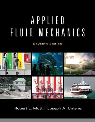 Applied Fluid Mechanics By Mott, Robert L./ Untener, Joseph A.