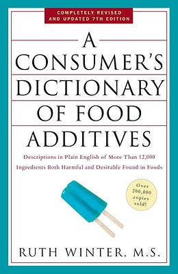 A Consumer's Dictionary of Food Additives By Winter, Ruth