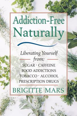 Addiction-Free Naturally By Mars, Brigitte